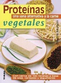 9788430542437: Proteinas Vegetales. Una Sana Alternativa (Naturismo)