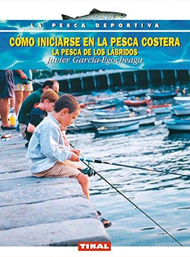 9788430543465: Como Iniciarse En La Pesca Costera (La Pesca Deportiva)