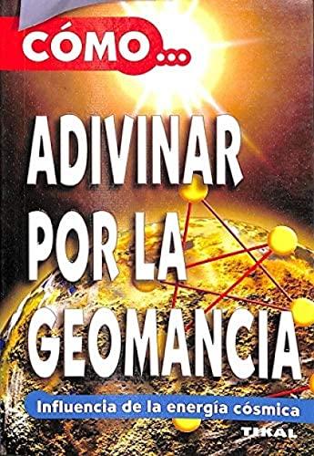 Cómo adivinar por la geomancia - CACCIAGUERRA, ANGELES MARIE
