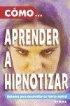 9788430544608: COMO APRENDER A HIPNOTIZAR