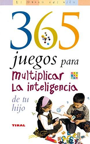 9788430545063: 365 juegos para multiplicar la inteligencia de tu hijo / 365 games to multiply your child's intelligence (El Mundo Del Nino/Kid's World) (Spanish Edition)
