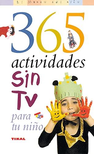9788430545070: 365 Actividades Sin Tv Para Tu Niño (El Mundo Del Niño)