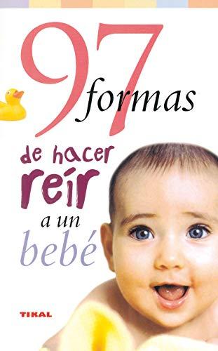 97 Formas De Hacer Reir A Un Bebe (9788430545100) by JACK MOORE