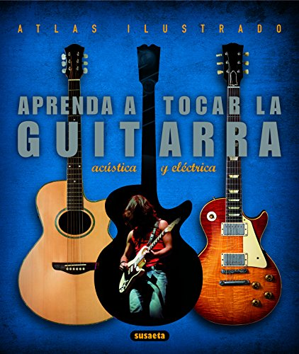9788430546794: Aprenda a tocar guitarra electrica y acustica / Learn to play electric and acoustic guitar (Spanish Edition)