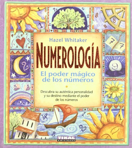 NUMEROLOGÍA, EL PODER MÁGICO DE LOS NÚMEROS. - WHITAKER, HAZEL