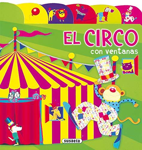 Circo Con Ventanas (Índices Y Ventanas): Susaeta Ediciones S