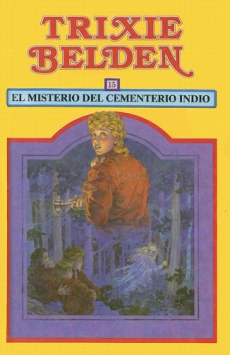 El Misterio del Cementerio Indio (Trixie Belden) (Spanish Edition) (8430550488) by Kenny, Kathryn