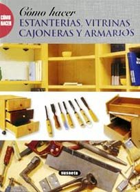 9788430551972: Como hacer estanterias, vitrinas, cajoneras y armarios