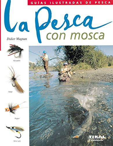9788430552559: Pesca Con Mosca(Guias Ilustradas De Pesca) (Guías Ilustradas De Pesca)