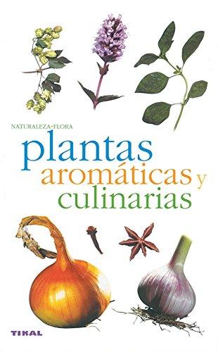 Plantas aromaticas y culinarias/ Culinary and Aromatic Plants (Spanish Edition): Polese, Jean ...