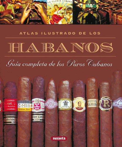 9788430553389: Atlas ilustrado de los habanos / Illustrated Atlas of cigars: Guia Completa De Los Puros Cubanos / Complete Guide of Cuban Cigars (Spanish Edition)