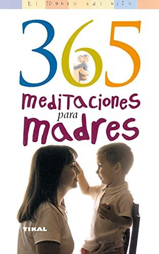 9788430554362: 365 Meditaciones Para Madres/ 365 Meditations for Mothers (Spanish Edition)