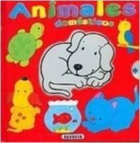 9788430555192: Animales domesticos (De Que Color Soy?/What Color Am I?)