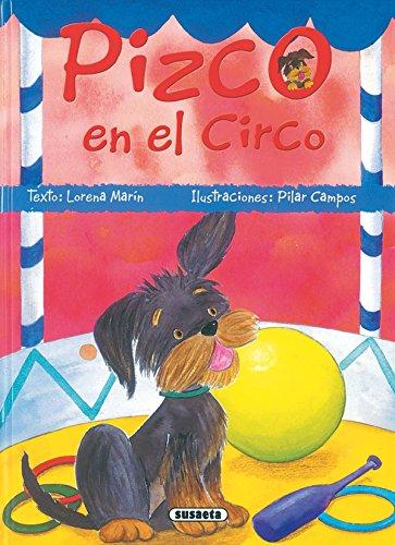 9788430557066: Pizco En El Circo (Mi Amigo) (Mi Amigo Pizco)