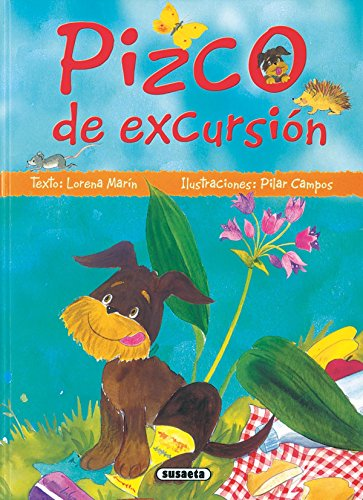 Pizco de excursion / Pizco goes on a Trip (Mi amigo Pizco / My friend Pizco) (Spanish ...