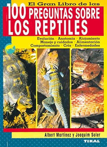 El gran libro de las 100 preguntas sobre los reptiles/ The Great Book of 100 Questions about Reptiles (Paperback) - Albert Martinez, Joaquin Soler