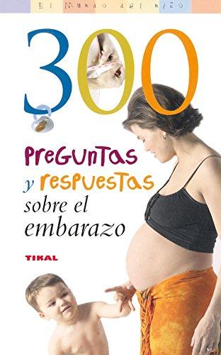 300 preguntas y respuestas sobre el embarazo - Brigitte Holzgreve