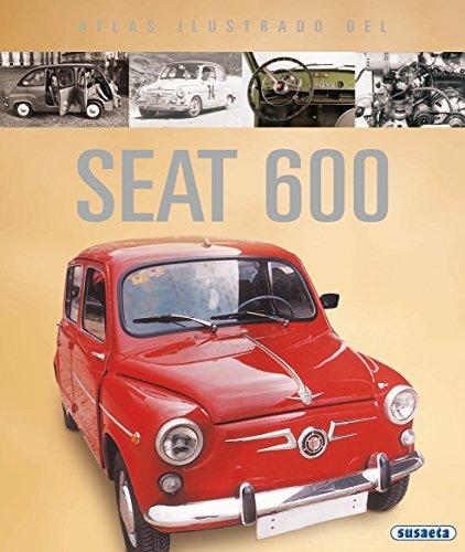 Atlas Ilustrado del Seat 600 (Hardback): Jose Feliu