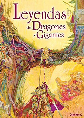 Leyendas de dragones y gigantes (Fantasticos y: Editor-Inc. Susaeta Publishing
