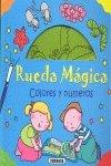 RUEDA MAGICA COLORES Y NUMEROS 9788430562824 - Varios autores