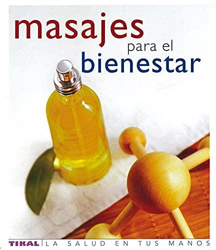 9788430563401: Masajes para el bienestar/ Massage for Well Being: Aproximacion Al Arte Curativo Del Tacto (La Salud En Tus Manos/ Health in Your Hands) (Spanish Edition)