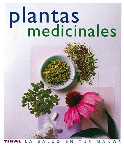 Plantas Medicinales/ Medicine Plants: Fitoterapia Practica Para El Bienestar Integral (Spanish Edition) (8430563423) by David Hoffmann