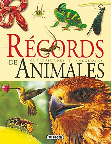 RÃ cords de animales: Curiosidades y anÃ: Susaeta Publishing, Inc.
