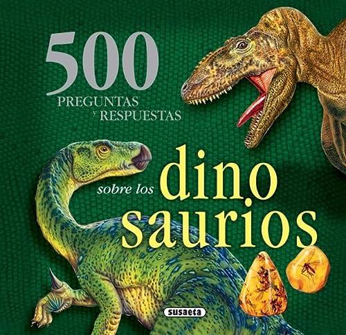 500 preguntas y respuestas sobre los dinosaurios: Susaeta Publishing, Inc.