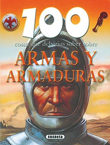 9788430570027: Armas y armaduras (100 Cosas Que Deberías Saber)