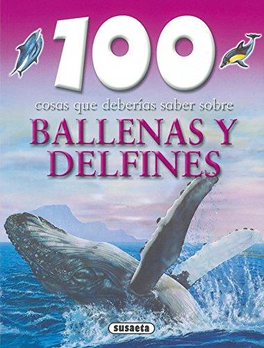 9788430570034: 100 cosas que deberias saber sobre ballenas y delfines / Whales and Dolphins (100 cosas que deberias saber sobre / 100 Facts on) (Spanish Edition)