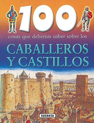9788430570041: Caballeros y castillos (100 Cosas Que Deberías Saber)