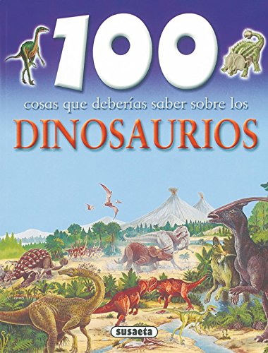9788430570065: Dinosaurios (Susaeta) (100 Cosas Que Deberías Saber)