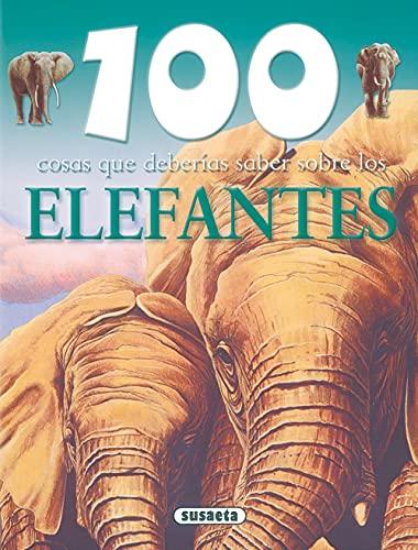 100 cosas que deberias saber sobre los elefantes / 100 Facts on Elephants (100 cosas que deberias ...
