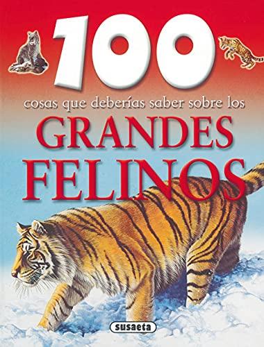 9788430570089: Grandes Felinos (100 Cosas Que Deberias Saber Sobre Los) (100 Cosas Que Deberías Saber)