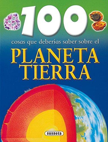 9788430570119: 100 cosas que deberias saber sobre el planeta tierra / Planet Earth (100 cosas que deberias saber / 100 Things You Should Know About) (Spanish Edition)