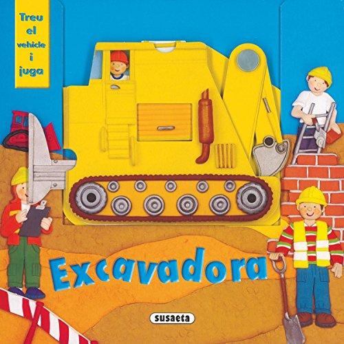 9788430570423: Excavadora (Treu El Vehicle I Juga)