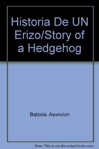9788430571970: Historia De UN Erizo/Story of a Hedgehog (Spanish Edition)