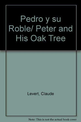 9788430571987: Pedro y su Roble/ Peter and His Oak Tree (Spanish Edition)
