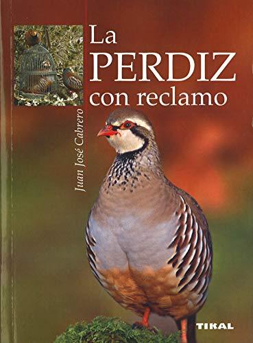9788430572175: Perdiz Con Reclamo (La Perdiz Con Reclamo)