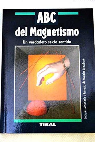 9788430576685: Abc Del Magnetismo Un Verdadero Sexto Sentido, [Paperback] [Jan 01, 1994] Mandorla Jacques