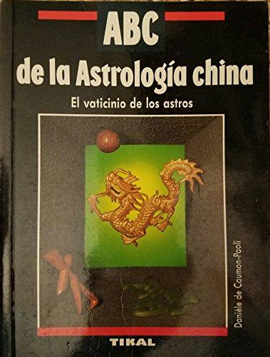 9788430579549: ABC de la astrologia chinael vaticinio de los astros