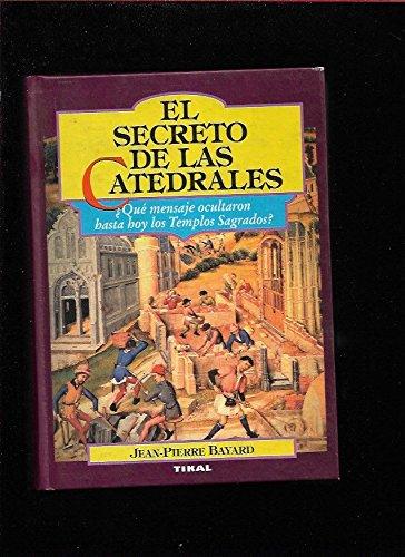 9788430580378: El secreto de las catedrales : del simbolismo medieval a su realización arquitectónica