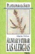 9788430580415: Aliviar y Curar Alergias