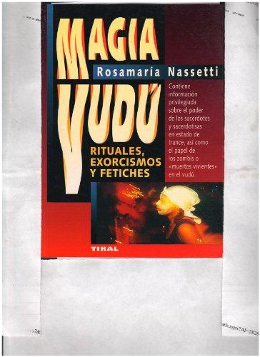Magia Vudu (Rituales, Exorcismos, Y Fetiches): Rosamaria Nassetti