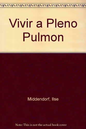 9788430581818: Vivir a Pleno Pulmon (Spanish Edition)