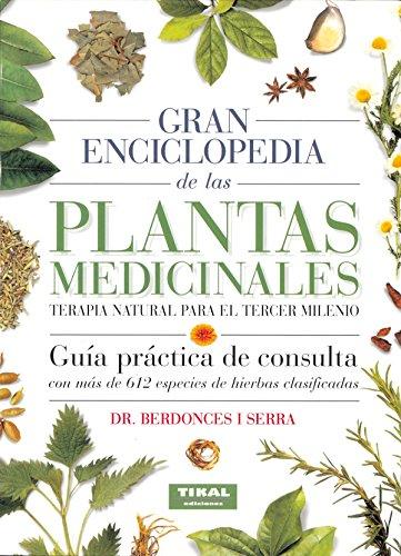 Gran Enciclopedia De Las Plantas Medicinales/ Great Encyclopedia of Medicinal Plants: El Dioscorides Del Tercer Milenio - I Serra, Jose L. Berdonces