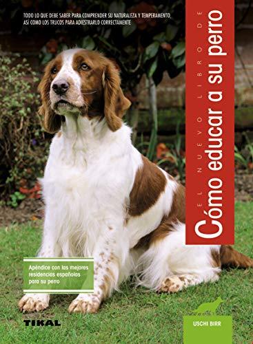 9788430587322: El nuevo libro de como educar a su perro / The New Book of How to Train Your Dog (Spanish Edition)