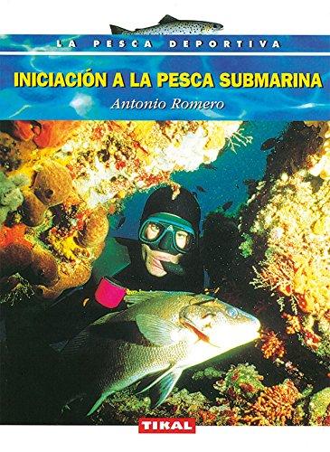 Iniciación a la pesca submarina. (La Pesca: Romero, Antoni