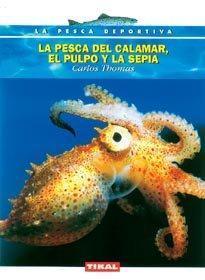 9788430592753: La pesca del calamar, el pulpo y la sepia. (La Pesca Deportiva)