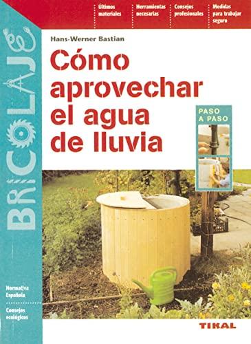 9788430593866: Como Aprovechar El Agua De Llu (Bricolaje)